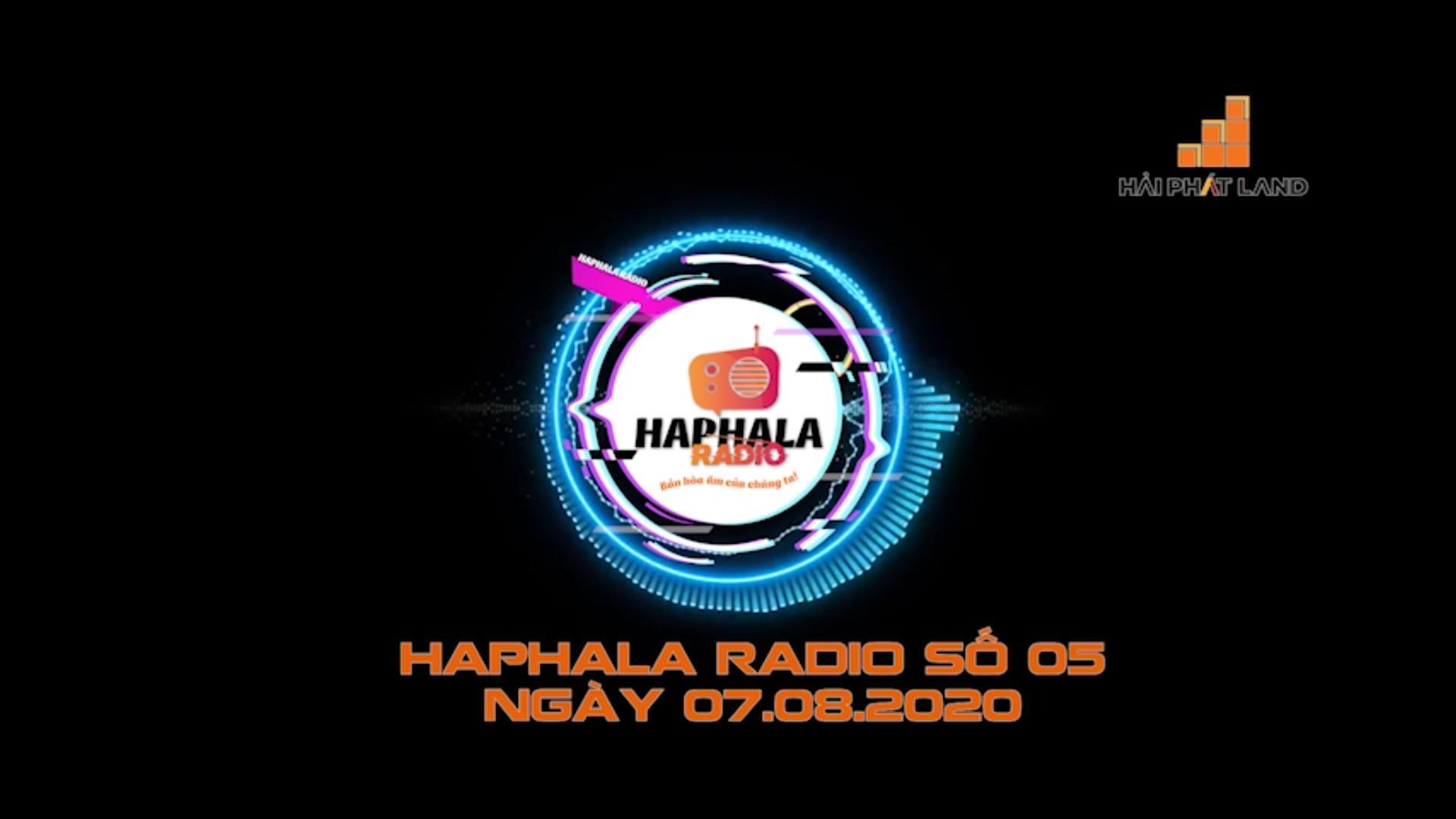 Haphala Radio số 05 ngày 07/08/2020