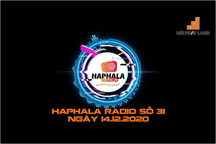 Haphala Radio số 31   Ngày 14/12/2020