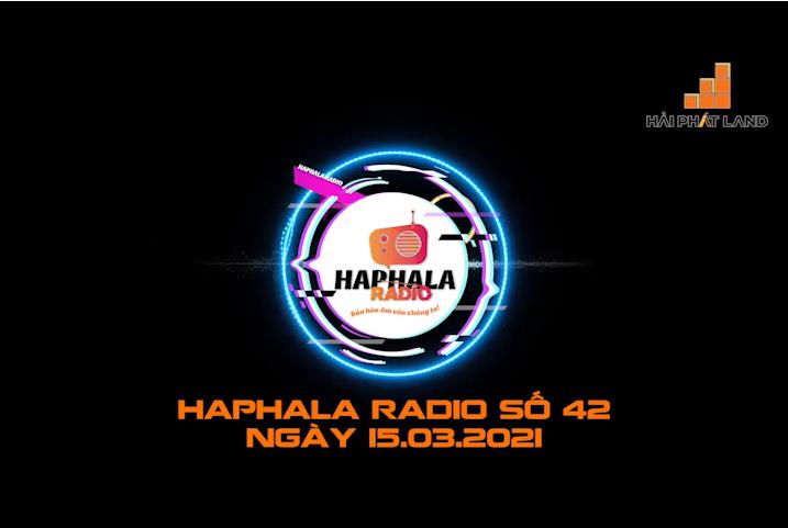 Haphala Radio số 42 | Ngày 15/03/2021