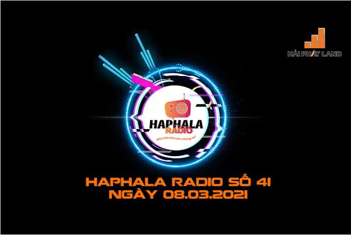 Haphala Radio số 41 | Ngày 08/03/2021